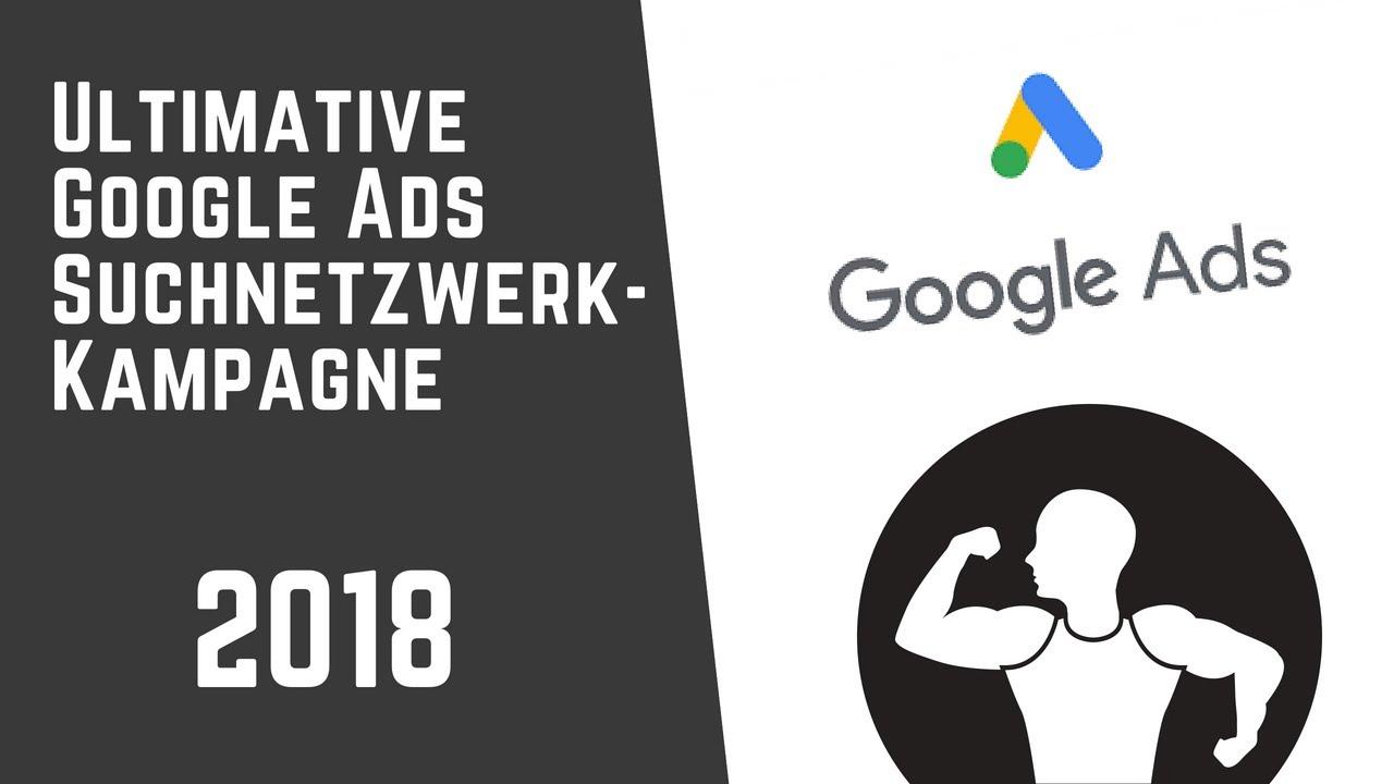 google ads perfekte kampagnen keywords und suchnetzwerk