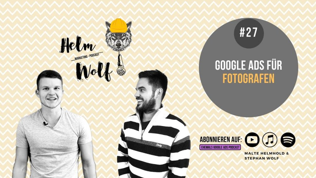 Google Ads Podcast Folge im Helmwolf Podcast, Google Ads für fotografen thumbnail